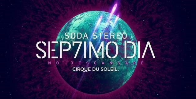 Show Séptimo Día: Soda Estéreo Por Cirque Du Soleil - Estadio Luna Park